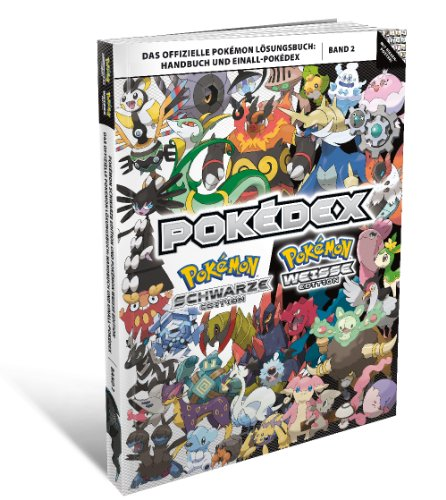 Pokémon Schwarze Edition und Pokémon Weiße Edition, Band 2: Das offizielle Pokémon Lösungsbuch. Handbuch und Einall-Pokédex