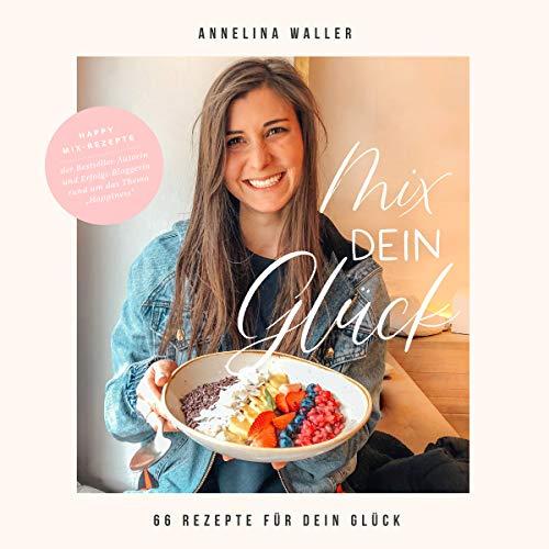 Vegan Kochbuch & Backbuch: Mix dein Glück! - 66 einfache Rezepte für Blender & Standmixer | Leckeres veganes & vegetarisches Essen | Low Carb, Bowls, Meal Prep, Smoothies, Dessert, Dips & Gebäck