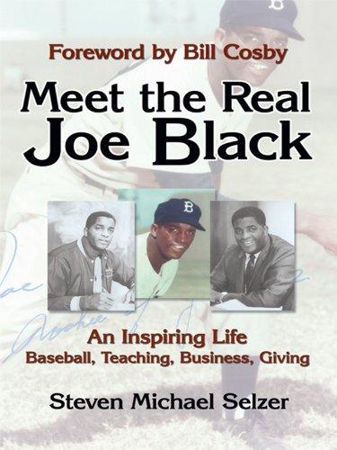Meet the Real Joe Black: An Inspiring Life - Baseball, Teaching, Business, Giving (English Edition)