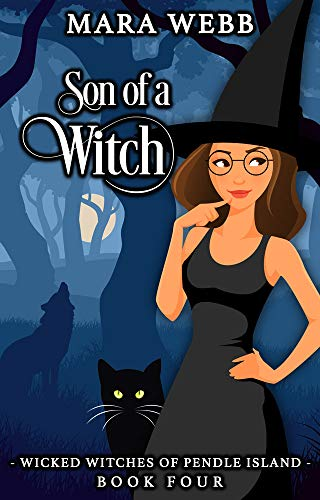 Son of a Witch (Wicked Witches of Pendle Island Book 4) by [Mara Webb]