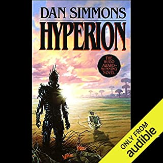 Hyperion                    Written by:                                                                                                                                 Dan Simmons                               Narrated by:                                                                                                                                 Marc Vietor,                                                                                        Allyson Johnson,                                                                                        Kevin Pariseau,                   and others                 Length: 20 hrs and 44 mins     117 ratings     Overall 4.5