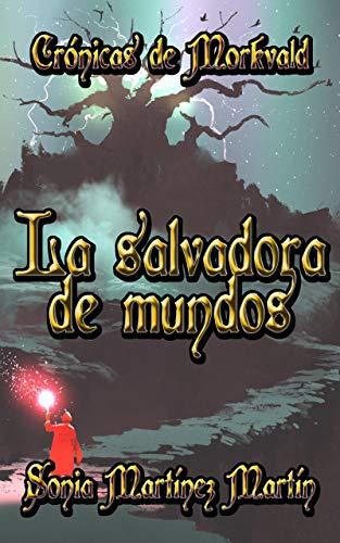 La salvadora de mundos de Sonia Martínez Martín
