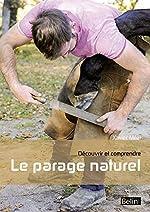 Découvrir et comprendre le parage naturel (N.E) de Xavier Méal