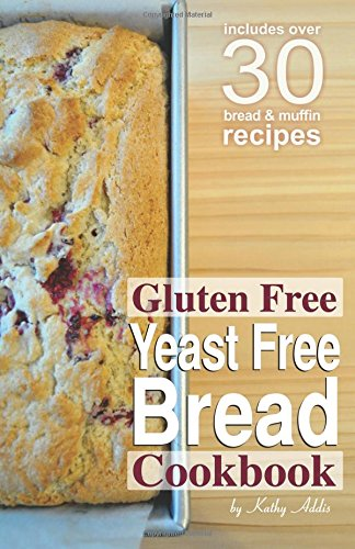 Gluten Free Yeast Free Bread Cookbook