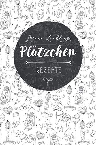 Rezeptbuch selbst schreiben: Meine Lieblings Plätzchen Rezepte | skandinavische Weihnachten | Softcover | ca. a5