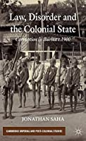 Law, Disorder and the Colonial State: Corruption in Burma c.1900 (Cambridge Imperial and Post-Colonial Studies)