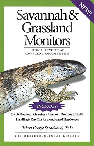 Savannah and Grassland Monitors: From the Experts at Advanced Vivarium Systems (The Herpetocultural Library) (English Edition)