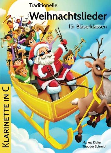Traditionelle Weihnachtslieder für Bläserklassen: Klarinette in C