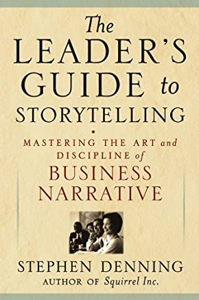 The Leader's Guide to Storytelling: Mastering the Art and Discipline of Business Narrative (J-B US non-Franchise Leadership Book 39) (English Edition)