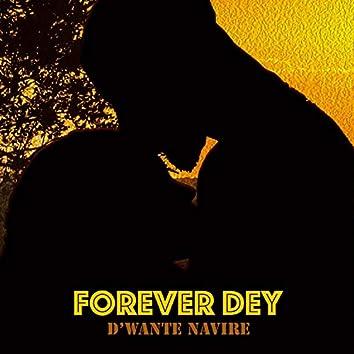 Forever Dey