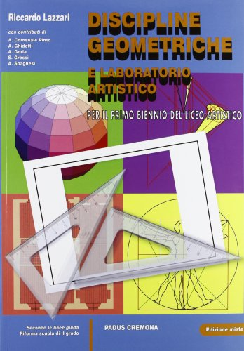 Discipline geometriche e laboratorio artistico. Per le Scuole superiori