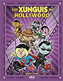Los Xunguis en Hollywood (Colección Los Xunguis)