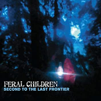 Second to the Last Frontier