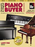 Acoustic & Digital Piano Buyer: Supplement to the Piano Book: The Definitive Guide to Buying New, Us...