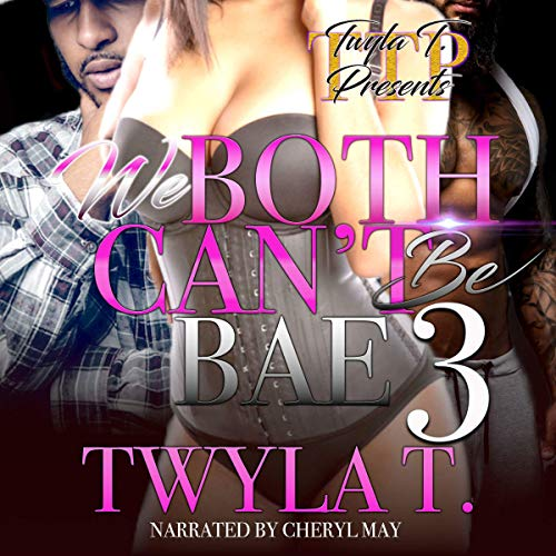 We Both Can't Be Bae 3 audiobook cover art