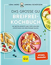 Das große GU Breifrei-Kochbuch: Die besten Rezepte und Tipps von den Expertinnen des breifreibaby-Blogs (GU Familienküche)