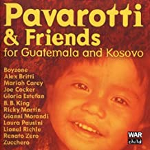 Pavarotti & Friends For Guatemala And Kosovo by Luciano Pavarotti & Friends (1999) Audio CD