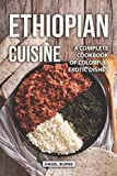 Ethiopian Cuisine: A Complete Cookbook of Colorful, Exotic Dishes