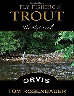 Fly Fishing for Trout: The Next Level