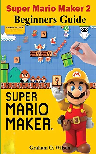 Super Mario Maker 2 Beginners Guide: The Easy & Quick Tips and Tricks - Guide - Strategy in Super Mario Maker 2