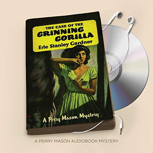 The Case of the Grinning Gorilla Audiobook By Erle Stanley Gardner cover art