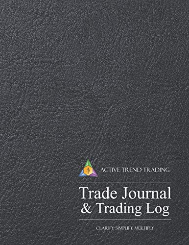 Active Trend Trading Trade Journal & Trading Log: 8.5