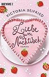 Liebe zum Nachtisch: Roman