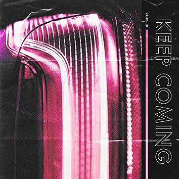 Keep Coming