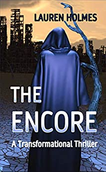 [Lauren Holmes]のThe Encore: A Transformational Thriller (English Edition)