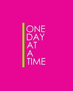 One Day at a Time - 18 Month Planner: Pink and Green Recovery Oriented Daily Weekly and Monthly Views with Notes and Dot G...