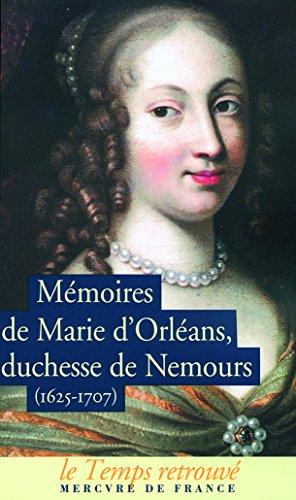 Mémoires de Marie d'Orléans, duchesse de Nemours / Lettres inédites de Marguerite de Lorraine, duchesse d'Orléans