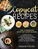 copycat recipes: +200 Delicious, Healthy, Quick & Easy-To-Prepare Recipes from the Best Restaurants in the World
