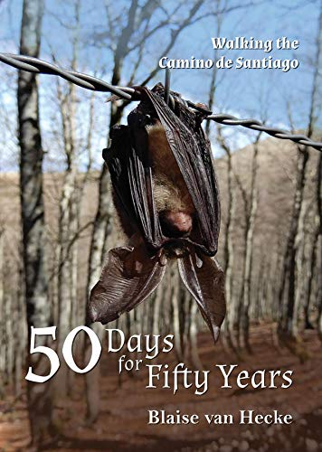 50 Days for Fifty Years: Walking the Camino de Santiago (English Edition)