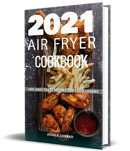 2021 AIR FRYER COOKBOOK: 1001 Easy Tasty Recipes For Food Lovers (English Edition)