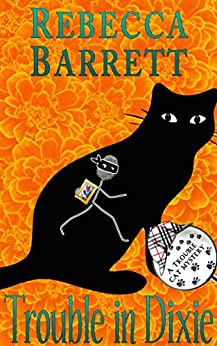 Trouble in Dixie: Book 2 of Trouble Cat Mysteries series by [Rebecca Barrett]