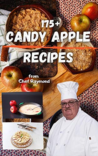 175+ candy apple recipes: all ages for kids to adults even how to make toffee from the orchard (English Edition)