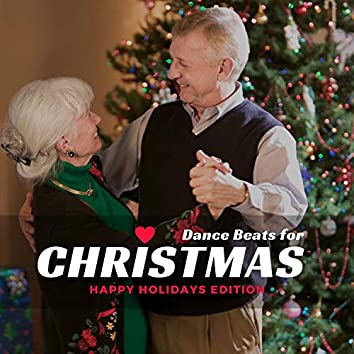 Dance Beats For Christmas - Happy Holidays Edition