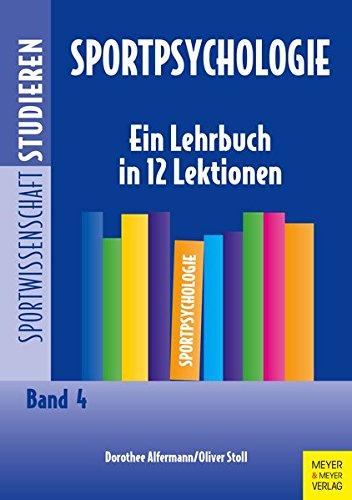 Sportpsychologie: Ein Lehrbuch in 12 Lektionen