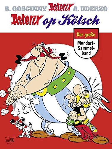 Asterix op Kölsch: Der große Mundart-Sammelband