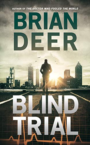 Couverture du livre BLIND TRIAL: The medical thriller from the author of The Doctor Who Fooled the World (English Edition)