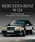 Mercedes-Benz W 124: Eine Klasse für sich - Alles über den Urvater der E-Klasse