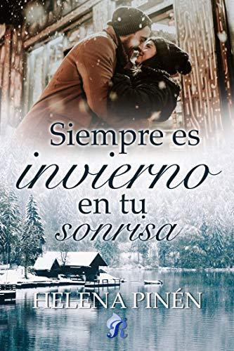 Siempre es invierno en tu sonrisa de Helena Pinén