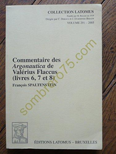 Commentaire des Argonautica de Valérius Flaccus (livres 6, 7 et 8) (Collection Latomus) (French Edition)