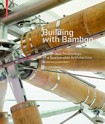 Building with Bamboo: Design and Technology of a Sustainable Architecture...