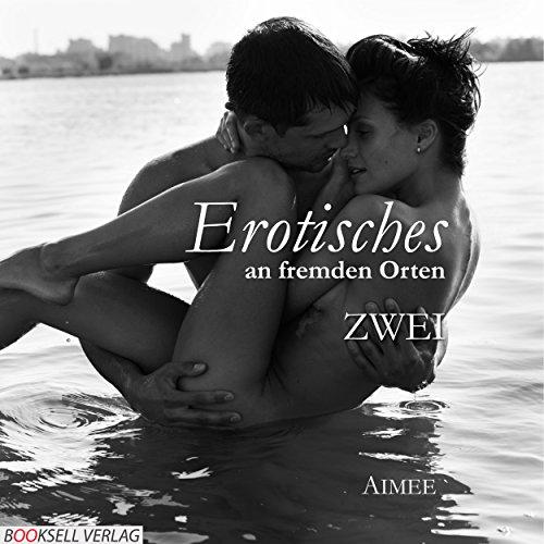 Couverture de Erotisches an fremden Orten ZWEI