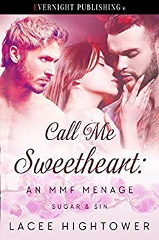 Call Me Sweetheart (Sugar & Sin Book 2) by [Lacee Hightower]