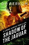 Shadow of the Jaguar: A Leine Basso Thriller