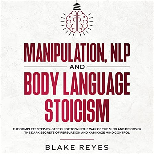 Manipulation, NLP and Body Language Stoicism Audiobook By Blake Reyes cover art