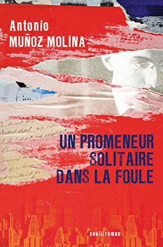 Un promeneur solitaire dans la foule (French Edition)