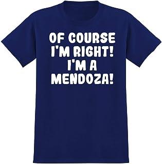 Of course I`m Right! I`m a Mendoza! - Soft Men`s T-Shirt, Black, Small